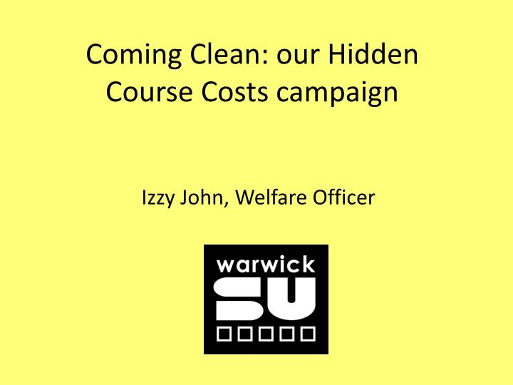 coming clean our hidden course costs campaign n.