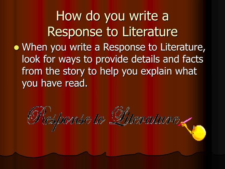 How do you write a response to literature