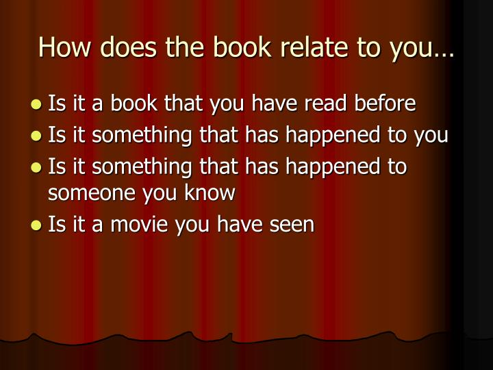 How does the book relate to you…