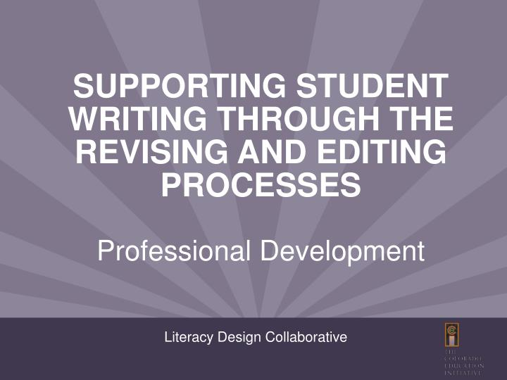 supporting student writing through the revising and editing processes n.