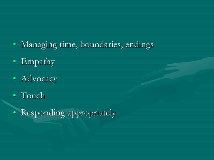 Managing time, boundaries, endings