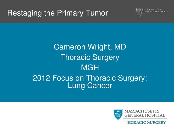 Restaging the primary tumor