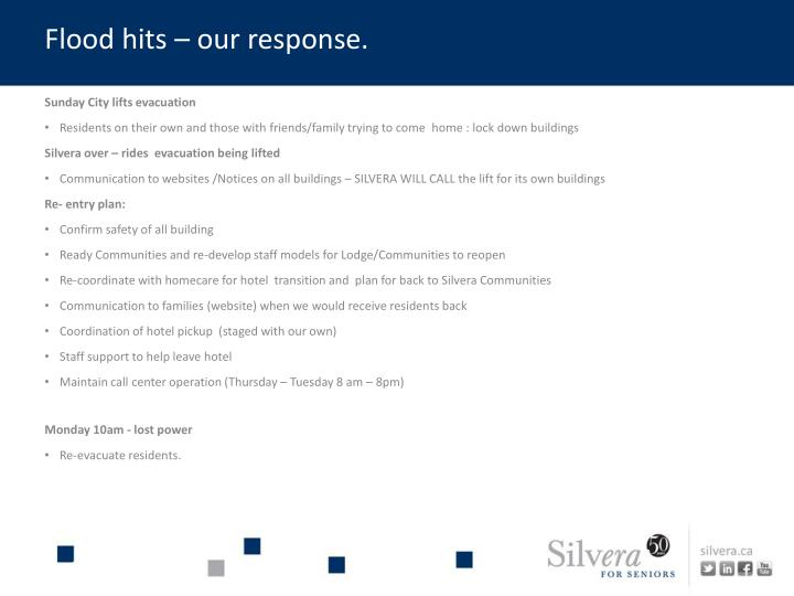 Flood hits – our response.