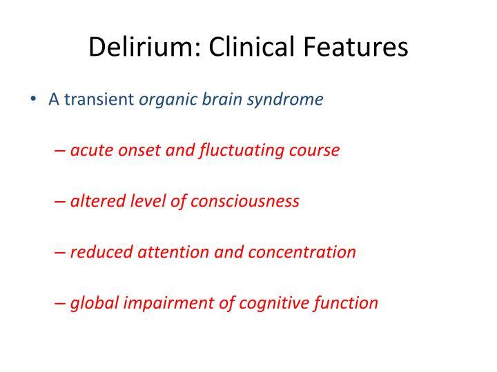 Delirium: Clinical Features