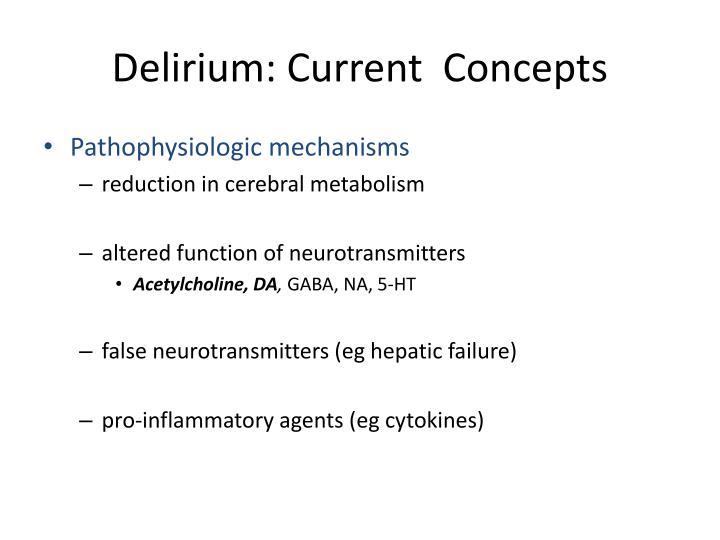 Delirium: Current  Concepts