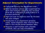 adjunct orientation for experiments