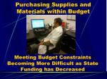 purchasing supplies and materials within budget