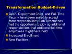 transformation budget driven