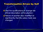 transformation driven by self