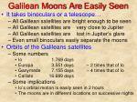 galilean moons are easily seen