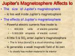 jupiter s magnetosphere affects io