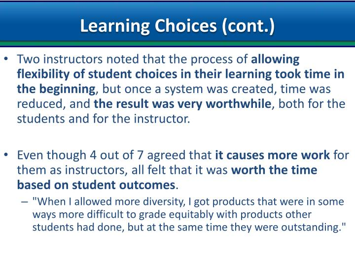 Two instructors noted that the process of