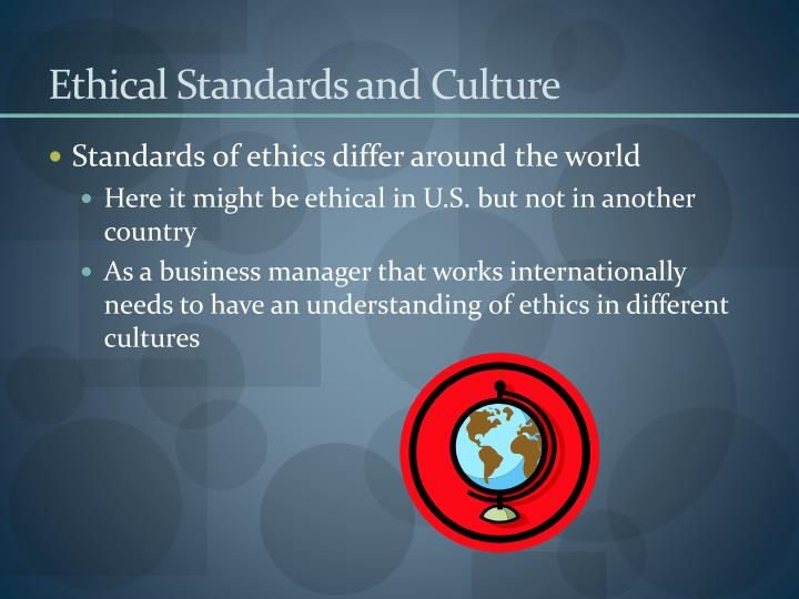 Ethical Standards and Culture