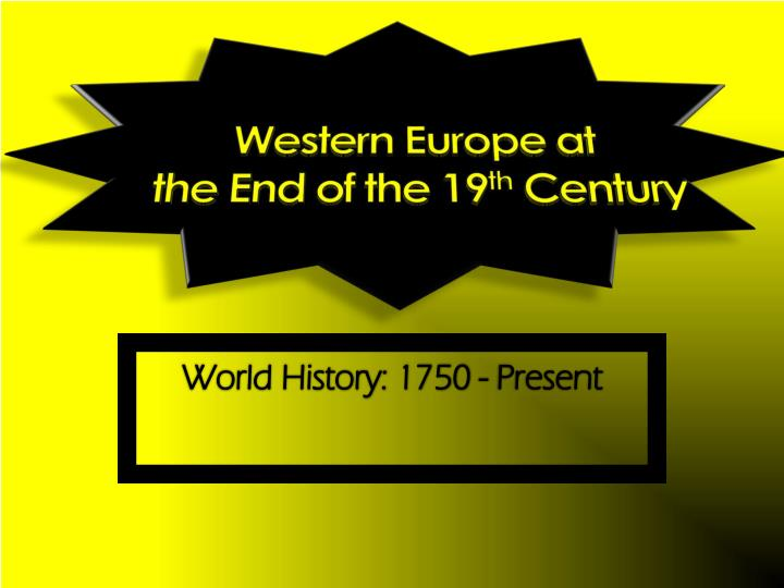 Western europe at the end of the 19 th century