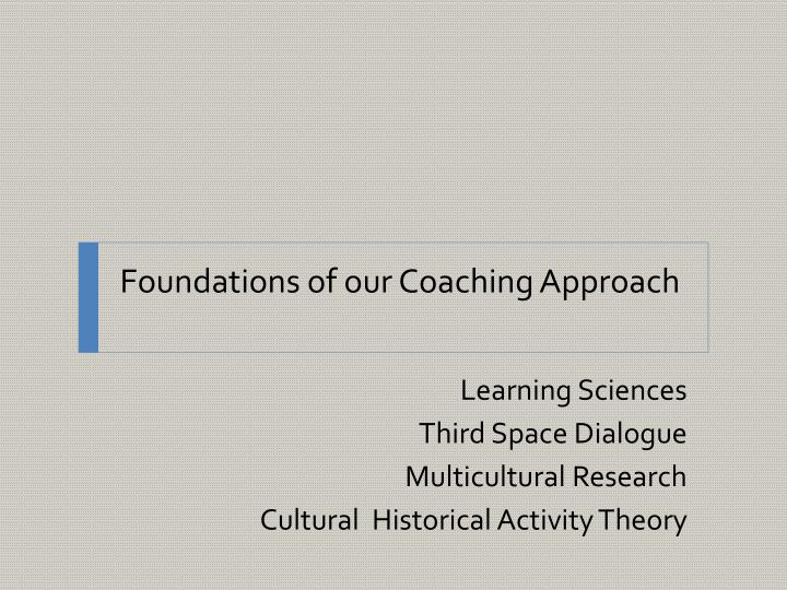 Foundations of our Coaching Approach