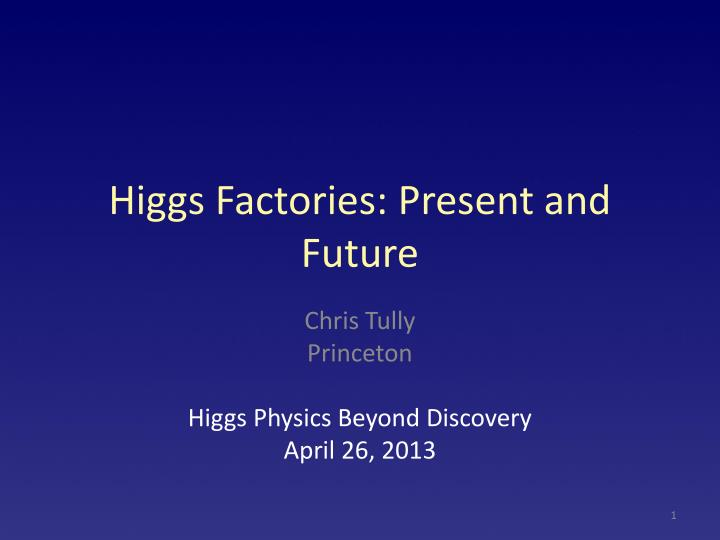 higgs factories present and future n.