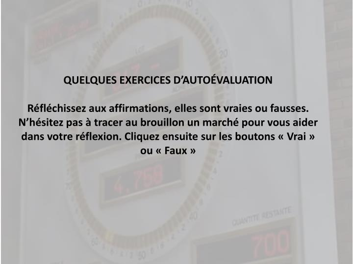 QUELQUES EXERCICES D'AUTOÉVALUATION