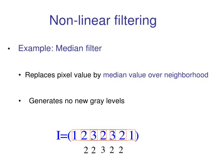 PPT - Non-linear filtering PowerPoint Presentation - ID:1872727