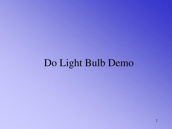 Do light bulb demo