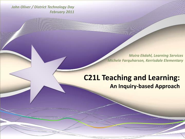 c21l teaching and learning an inquiry based approach n.