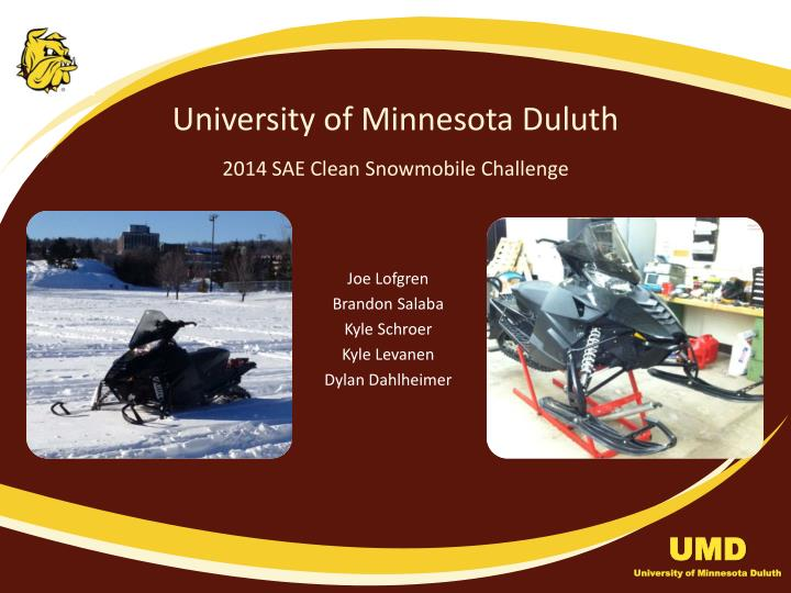 University of minnesota duluth 2014 sae clean snowmobile challenge