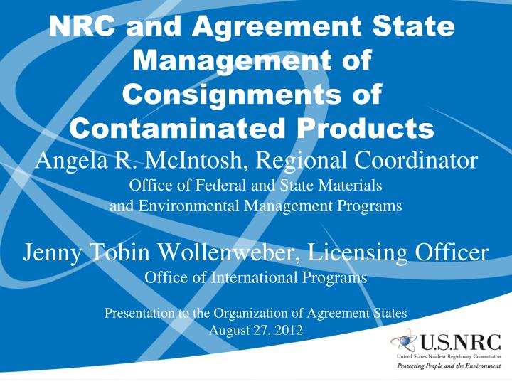 Nrc and agreement state management of consignments of contaminated products
