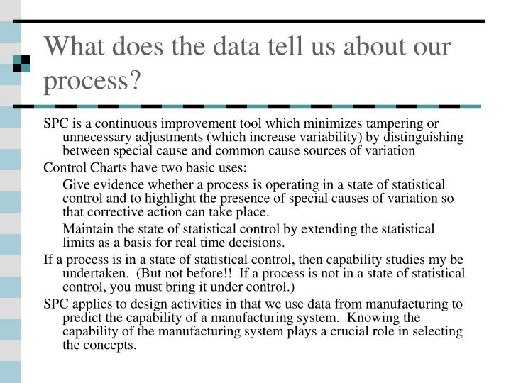 What does the data tell us about our process?