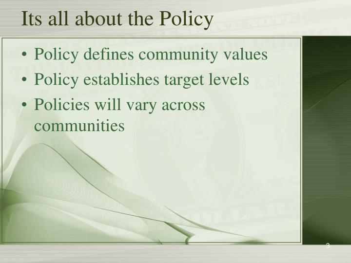 Its all about the policy