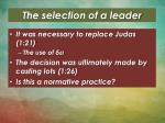 the selection of a leader
