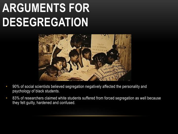 90% of social scientists believed segregation negatively affected the personality and psychology of black students.