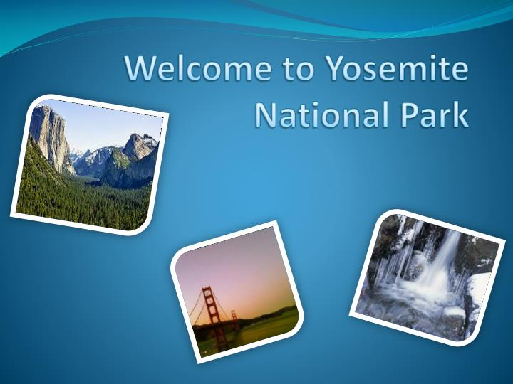 welcome to yosemite national park n.