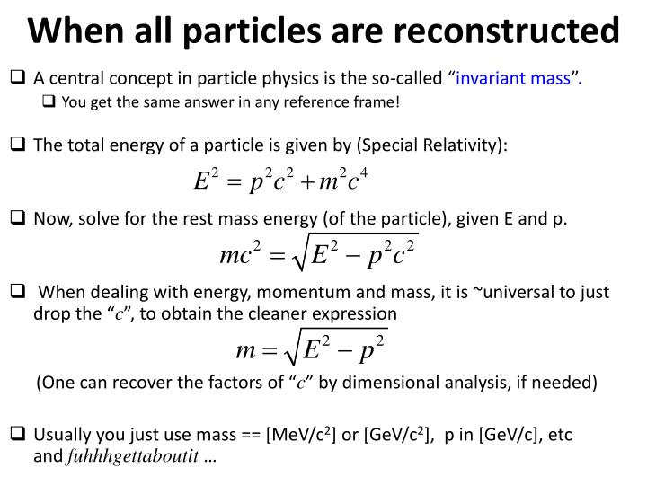 When all particles are reconstructed