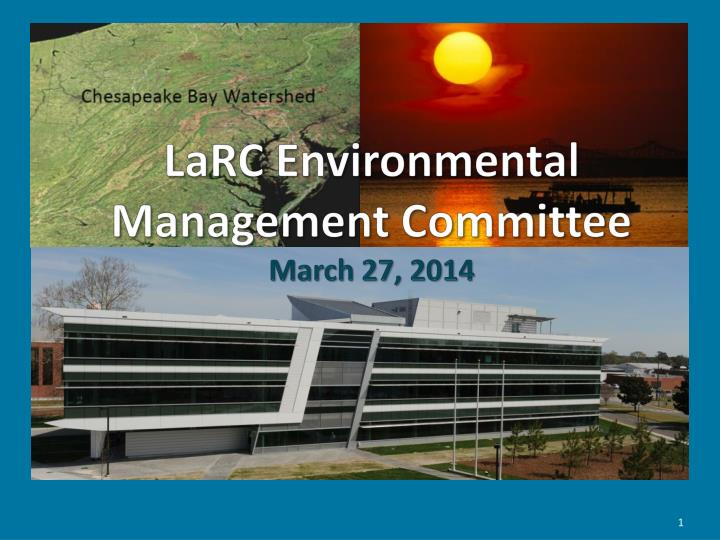 Larc environmental management committee march 27 2014
