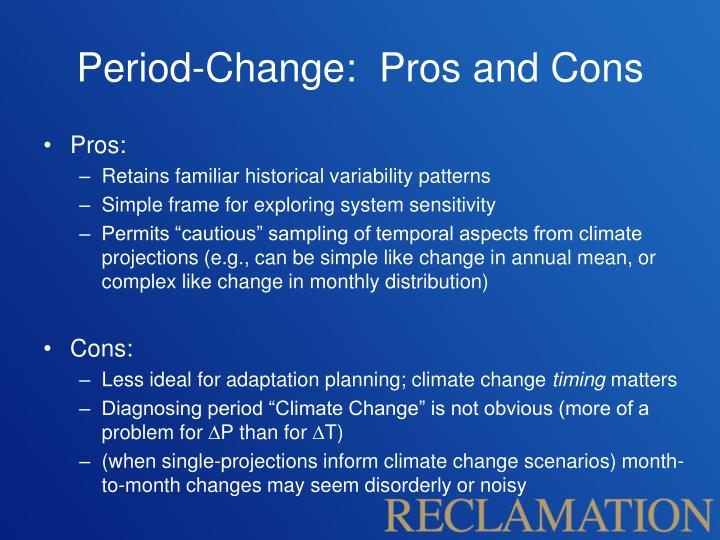 Period-Change:  Pros and Cons