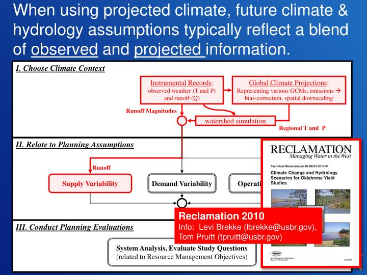 When using projected climate, future climate & hydrology assumptions typically reflect a blend of