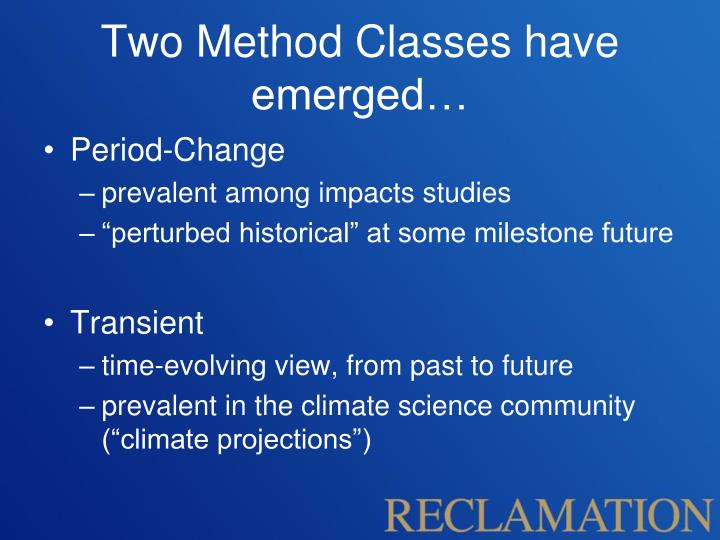 Two Method Classes have emerged…