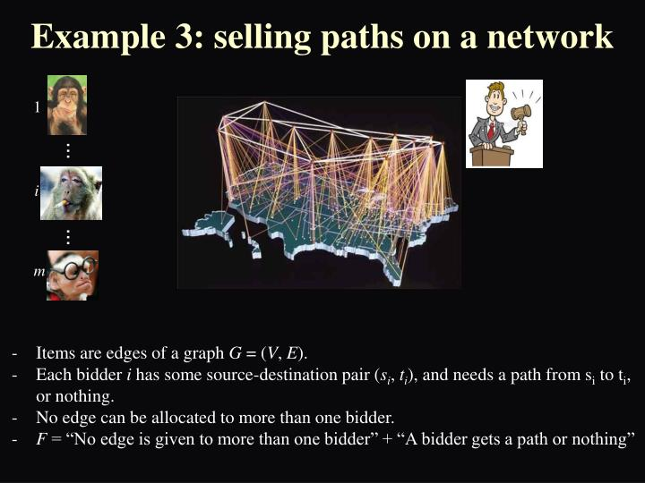 Example 3: selling paths on a network