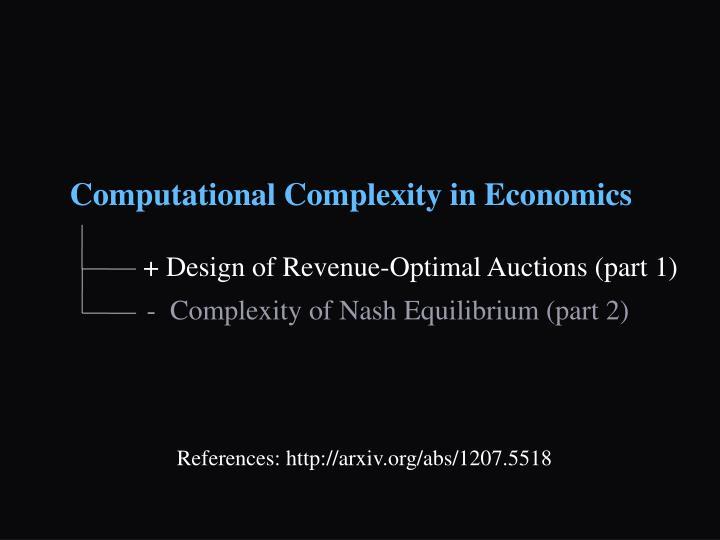 Computational Complexity in Economics