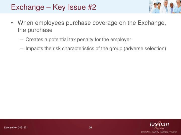 Exchange – Key Issue #2