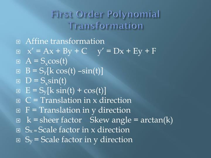 First Order Polynomial Transformation