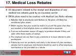 17 medical loss rebates