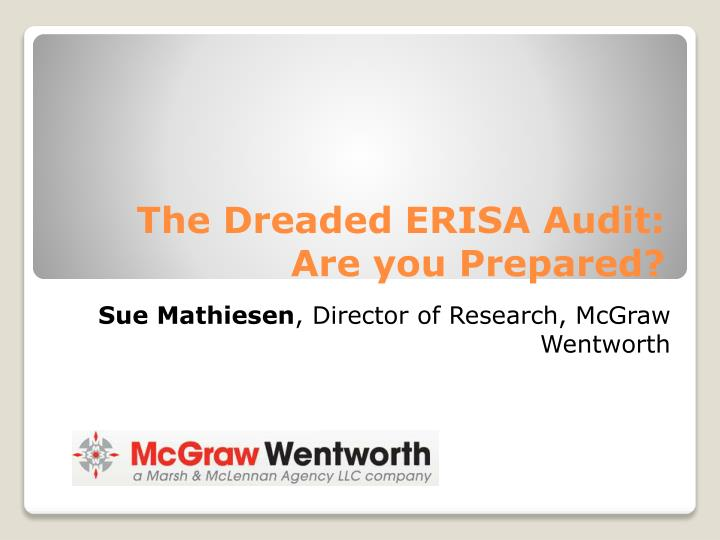 the dreaded erisa audit are you prepared