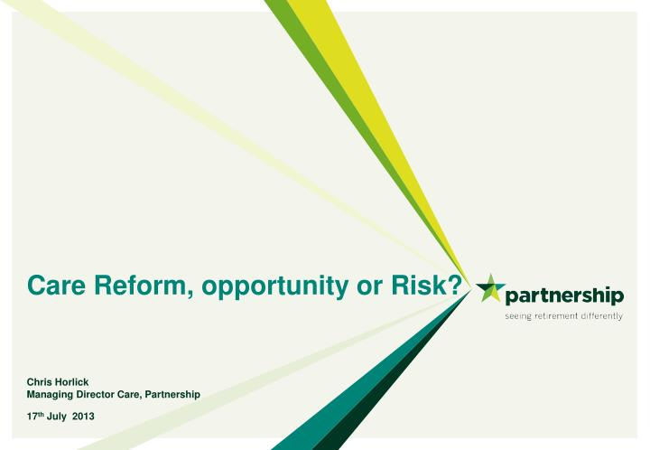 care reform opportunity or risk n.