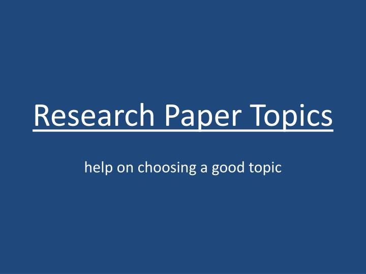 business research paper topics ideas Then, make a list of research paper topics that are more relevant to your interests, or a new under-developed field (for example sit down with your peers and advisors to discuss possible ideas it will be easier for you to discuss different themes once you've written down all your ideas in one place.