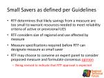 small savers as defined per guidelines