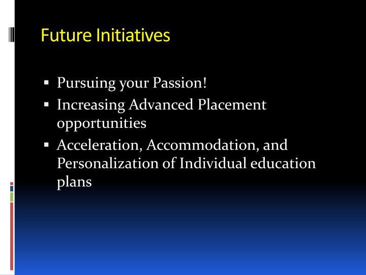 Future Initiatives