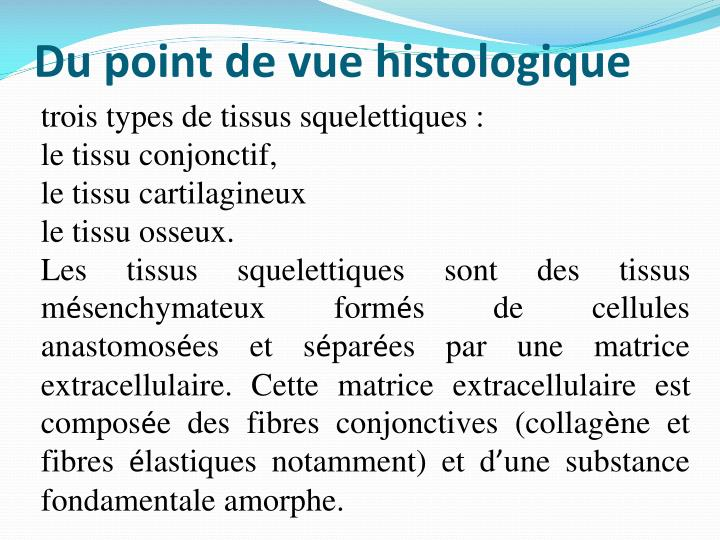 Du point de vue histologique