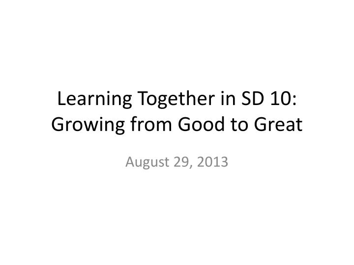 learning together in sd 10 growing from good to great n.
