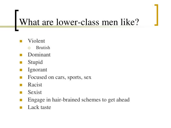 What are lower-class men like?