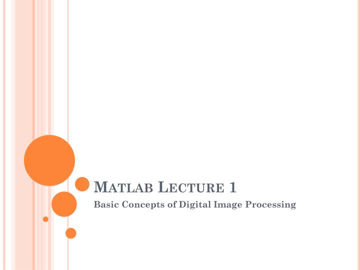 PPT - Matlab Lecture 1 PowerPoint Presentation - ID:1874792